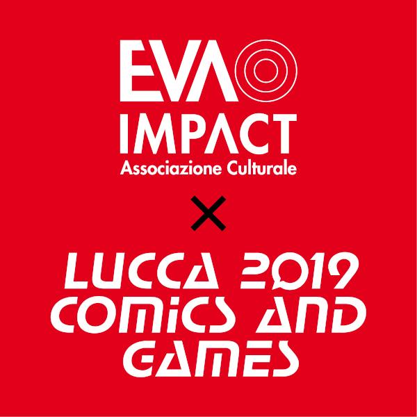 EVA IMPACT a Lucca Comics & Games 2019